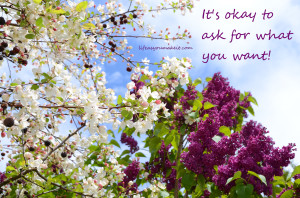 It's okay to ask for what you want!