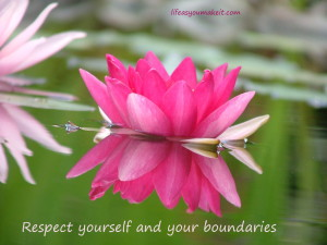 Respect yourself and your boundaries
