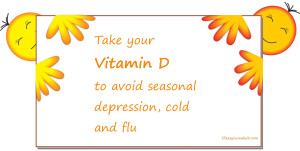 Take your vitamin D to avoid seasonal depression, cold and flu