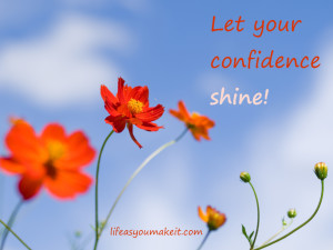 Let your confidence shine!
